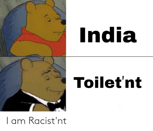 Funny, India, and I Am: India  Toilet'nt I am Racist'nt