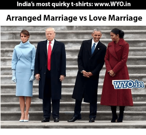 Arrange Marriages: India's most quirky t-shirts: www.WYo.in  Arranged Marriage vs Love Marriage