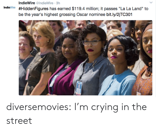 "Crying, Target, and Tumblr: IndieWire @IndieWire 3h  Indie Wire #HiddenFigures has earned $119.4 million; it passes ""La La Land"" to  be the year's highest grossing Oscar nominee bit.ly/2jTC301 diversemovies: I'm crying in the street"