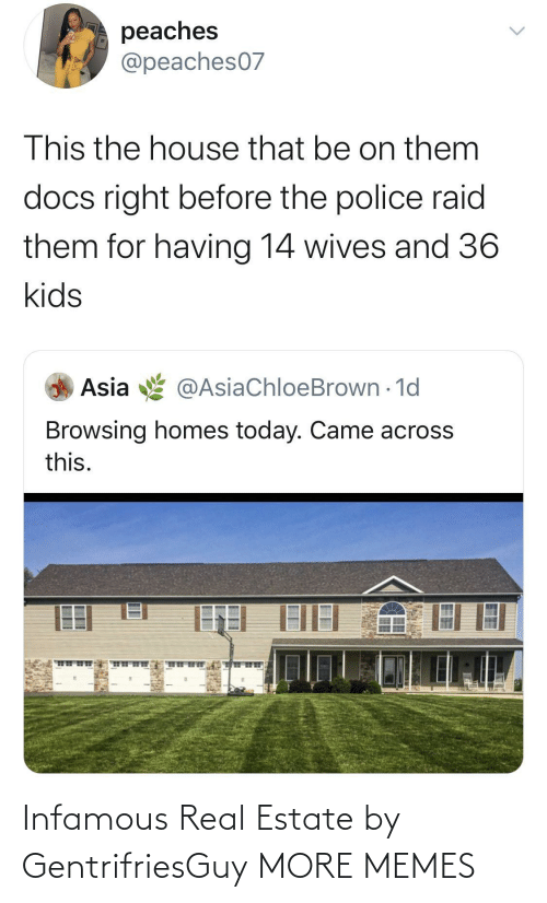 Real Estate: Infamous Real Estate by GentrifriesGuy MORE MEMES