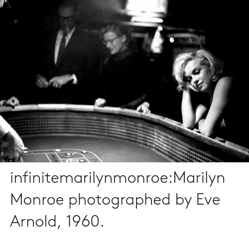 Tumblr, Blog, and Http: infinitemarilynmonroe:Marilyn Monroe photographed by Eve Arnold, 1960.