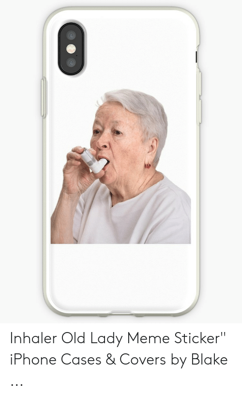 """Old Lady Meme: Inhaler Old Lady Meme Sticker"""" iPhone Cases & Covers by Blake ..."""