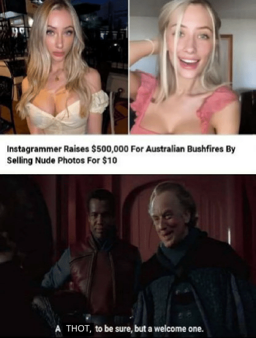 photos: Instagrammer Raises $500,000 For Australian Bushfires By  Selling Nude Photos For $10  A THOT, to be sure, but a welcome one.