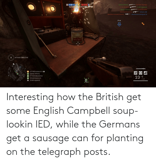 Telegraph: Interesting how the British get some English Campbell soup-lookin IED, while the Germans get a sausage can for planting on the telegraph posts.
