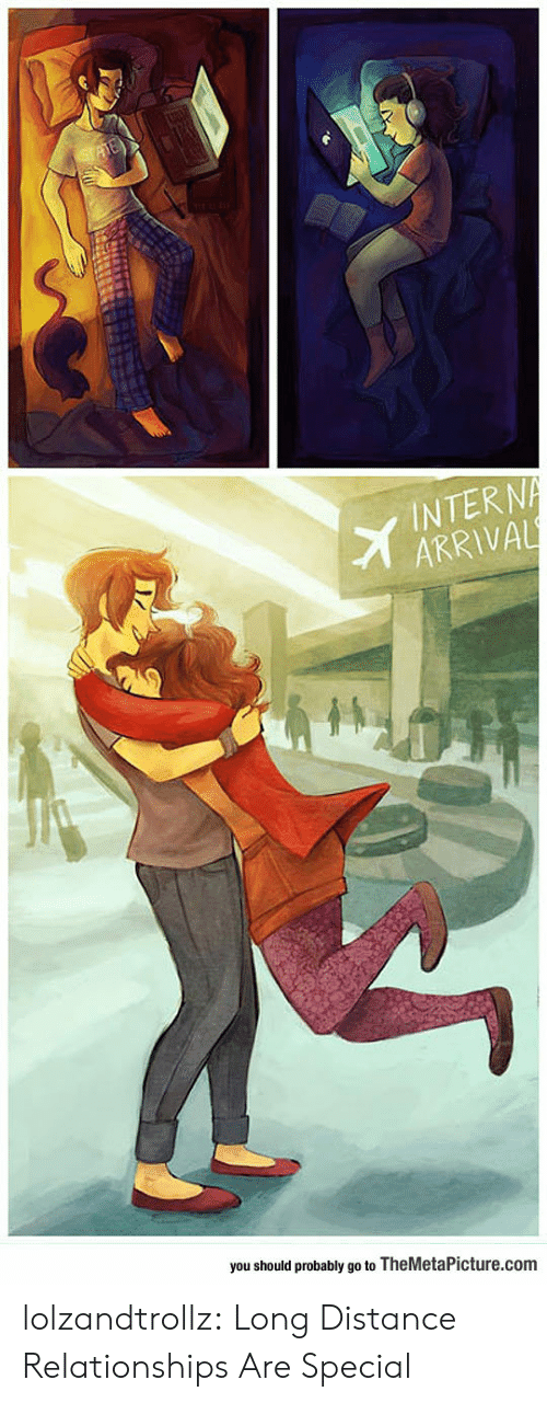 Relationships, Tumblr, and Blog: INTERN  ARRIVAL  you should probably go to TheMetaPicture.com lolzandtrollz:  Long Distance Relationships Are Special