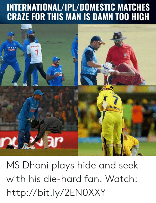 hide and seek: INTERNATIONAL/IPL/DOMESTIC MATCHES  CRAZE FOR THIS MAN IS DAMN TOO HIGH  OPP9  INDIA  THALA  Ho MS Dhoni plays hide and seek with his die-hard fan.  Watch: http://bit.ly/2EN0XXY