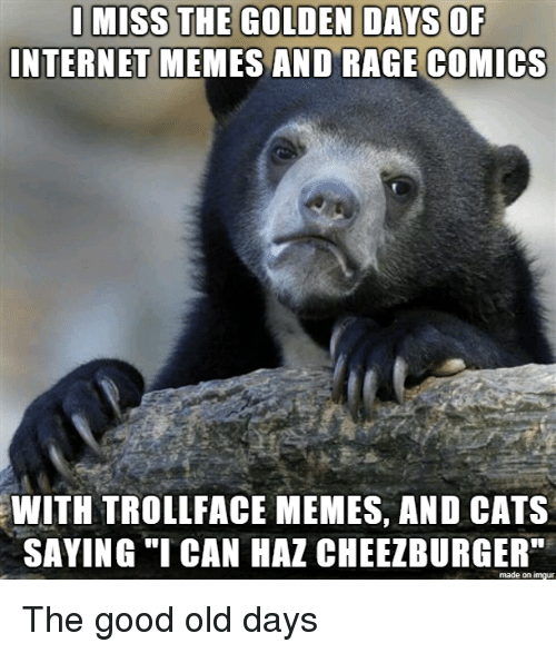 """Rage Comics: INTERNET MEMES AND RAGE COMICS  WITH TROLLFACE MEMES, AND CATS  SAYING """"ICAN HAZ CHEEZBURGER""""  made on imgur The good old days"""
