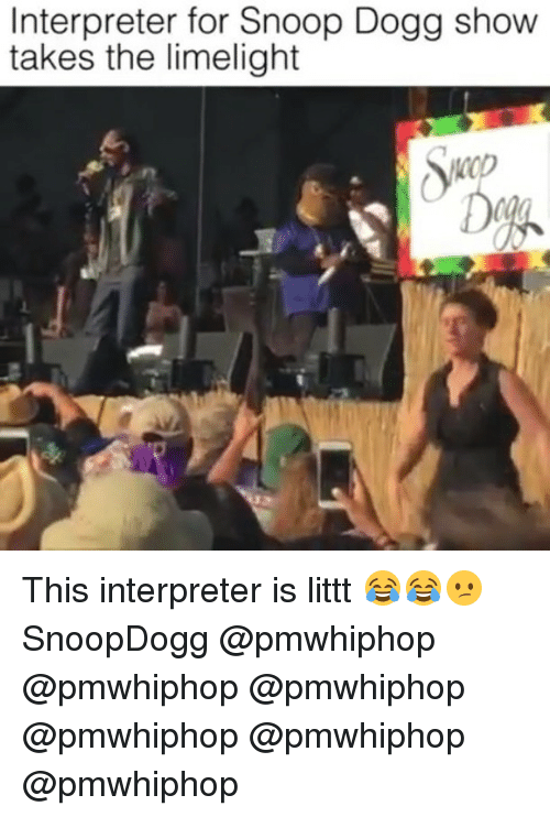 Snoop Dogge: Interpreter for Snoop Dogg show  takes the limelight This interpreter is littt 😂😂😕 SnoopDogg @pmwhiphop @pmwhiphop @pmwhiphop @pmwhiphop @pmwhiphop @pmwhiphop