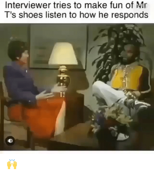 Memes, Shoes, and 🤖: Interviewer tries to make fun of Mr  T's shoes listen to how he responds 🙌