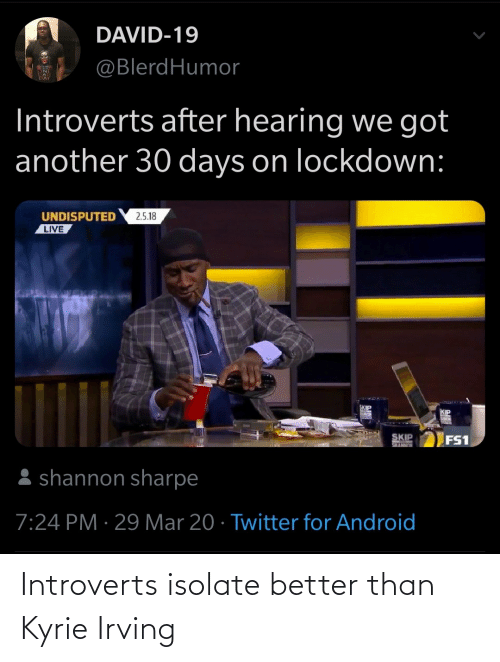 Better Than: Introverts isolate better than Kyrie Irving