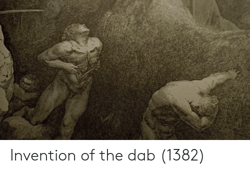 Dab: Invention of the dab (1382)