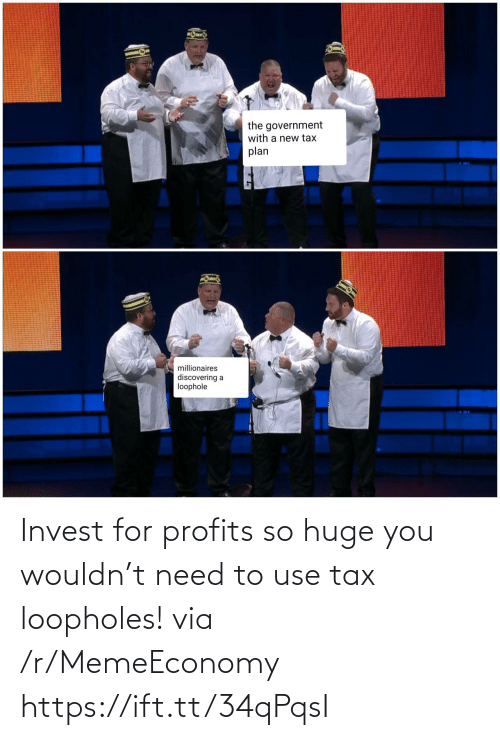 tax: Invest for profits so huge you wouldn't need to use tax loopholes! via /r/MemeEconomy https://ift.tt/34qPqsI
