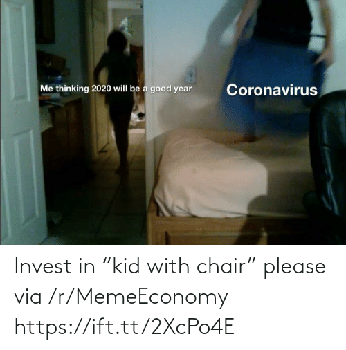 """Chair: Invest in """"kid with chair"""" please via /r/MemeEconomy https://ift.tt/2XcPo4E"""