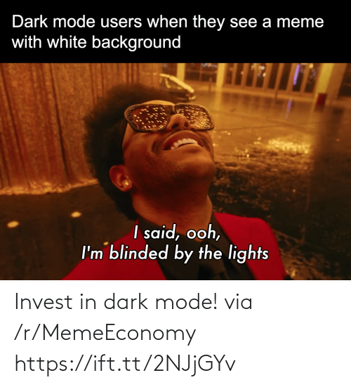 dark: Invest in dark mode! via /r/MemeEconomy https://ift.tt/2NJjGYv
