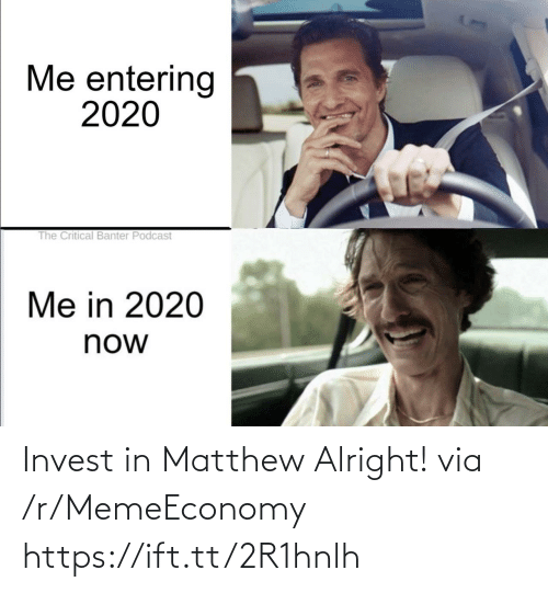 Https Ift: Invest in Matthew Alright! via /r/MemeEconomy https://ift.tt/2R1hnlh