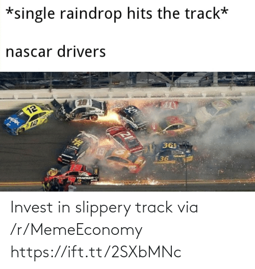 Ift Tt: Invest in slippery track via /r/MemeEconomy https://ift.tt/2SXbMNc