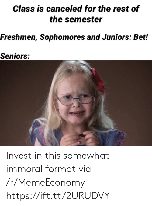 Https Ift: Invest in this somewhat immoral format via /r/MemeEconomy https://ift.tt/2URUDVY