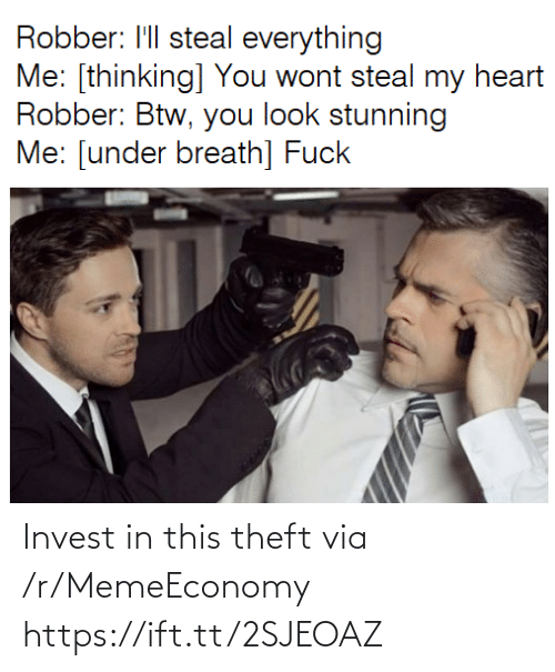 Ift Tt: Invest in this theft via /r/MemeEconomy https://ift.tt/2SJEOAZ