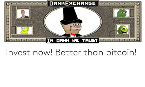 Bitcoin: Invest now! Better than bitcoin!