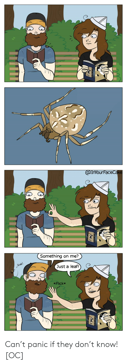 Rude, Leaf, and Can: @InYourFaceCake  Something on me?  Rude!  Just a leaf!  *Flick* Can't panic if they don't know! [OC]