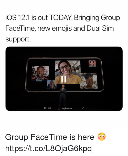 Facetime, Emojis, and Live: iOS 12.1 is out TODAY. Bringing Group  Facel ime, new emojis and Dual Sim  support.  圓!  72  4)  Live Streaming Group FaceTime is here 😳 https://t.co/L8OjaG6kpq