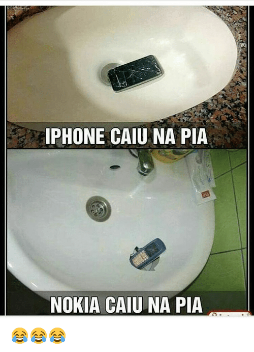 Iphoned: IPHONE CAIU NA PIA  NOKIA CAIUNA PIA 😂😂😂