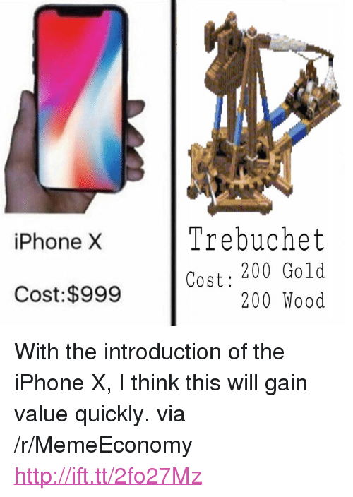 """trebuchet: iPhone X  Trebuchet  Cost: 200 Gold  200 Wood  Cost:$999 <p>With the introduction of the iPhone X, I think this will gain value quickly. via /r/MemeEconomy <a href=""""http://ift.tt/2fo27Mz"""">http://ift.tt/2fo27Mz</a></p>"""