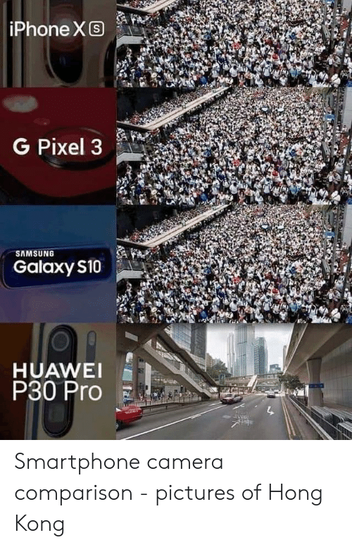 Iphone, Camera, and Hong Kong: iPhone XS  G Pixel 3  SAMSUNG  Galaxy S10  HUAWEI  P30 Pro Smartphone camera comparison - pictures of Hong Kong