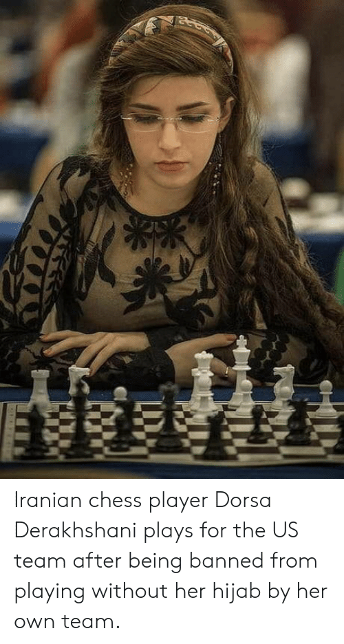 hijab: Iranian chess player Dorsa Derakhshani plays for the US team after being banned from playing without her hijab by her own team.