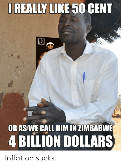 zimbabwe: IREALLY LIKE 50 CENT  50  CENT  OR AS WE CALL HIM IN ZIMBABWE  4 BILLION DOLLARS Inflation sucks.