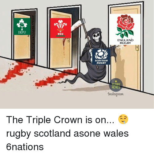 Rugby: IRFU  WRU  ENGLAND  RUGBY  SCOTTISH  RUGBY  UGBY  Instaguann The Triple Crown is on... 🤤 rugby scotland asone wales 6nations