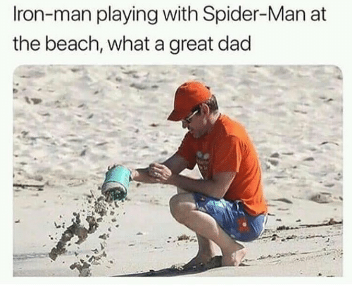 Dad, Iron Man, and Memes: Iron-man playing with Spider-Man at  the beach, what a great dad