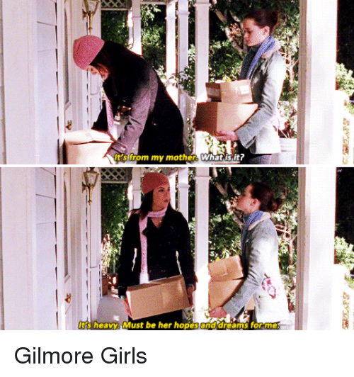 Girls, Irs, and What Is: irs from my mother what is it?  heavy Must be her hopes and dreams for me  Asp Gilmore Girls