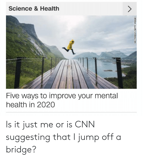 Jump Off: Is it just me or is CNN suggesting that I jump off a bridge?
