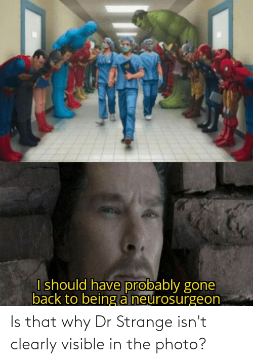 Reddit, Dr Strange, and Photo: Is that why Dr Strange isn't clearly visible in the photo?