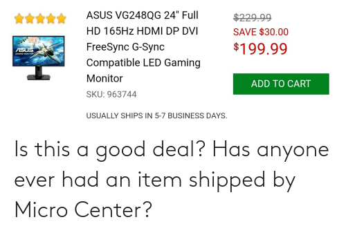 Ever Had: Is this a good deal? Has anyone ever had an item shipped by Micro Center?