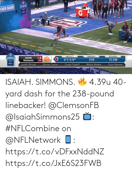 yard: ISAIAH. SIMMONS. 🔥  4.39u 40-yard dash for the 238-pound linebacker! @ClemsonFB @IsaiahSimmons25  📺: #NFLCombine on @NFLNetwork 📱: https://t.co/vDFxxNddNZ https://t.co/JxE6S23FWB