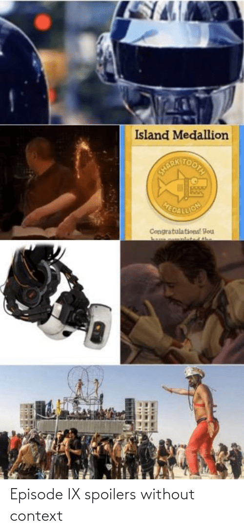 context: Island Medallion  MERTOOIA  HEDATLION  Congratulations! Vou Episode IX spoilers without context