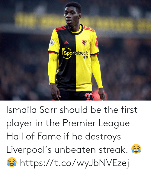 If He: Ismaïla Sarr should be the first player in the Premier League Hall of Fame if he destroys Liverpool's unbeaten streak. 😂😂 https://t.co/wyJbNVEzej