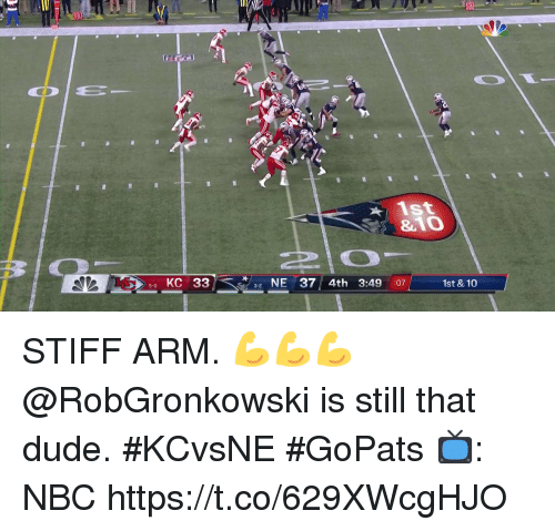 Dude, Memes, and 🤖: ist  &10  50 KC 33  NE 37 4th 3:49 :071  1st & 10  3-2 STIFF ARM. 💪💪💪  @RobGronkowski is still that dude. #KCvsNE #GoPats  📺: NBC https://t.co/629XWcgHJO