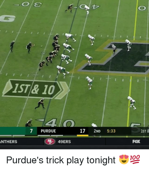 Tricking: IST& 10  7 PURDUE  17 2ND 5:33  1ST &  FOX  NTHERS  ) 49ERS Purdue's trick play tonight 😍💯