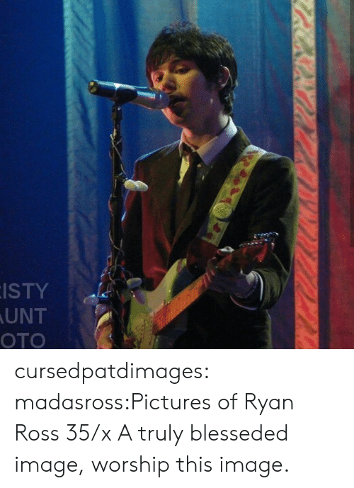 oto: ISTY  UNT  OTO cursedpatdimages:  madasross:Pictures of Ryan Ross 35/x  A truly blesseded image, worship this image.