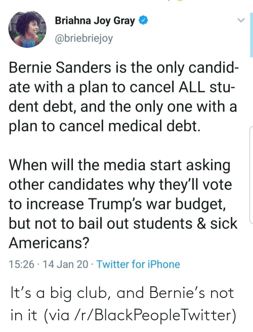 Bernie: It's a big club, and Bernie's not in it (via /r/BlackPeopleTwitter)