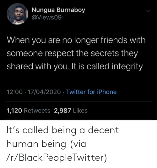 human: It's called being a decent human being (via /r/BlackPeopleTwitter)