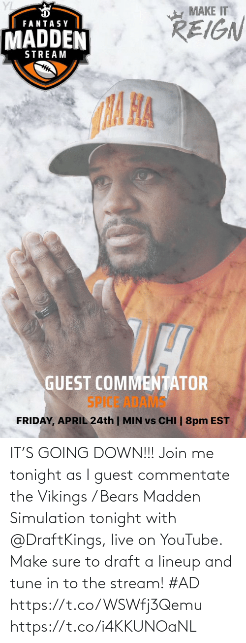 join.me: IT'S GOING DOWN!!! Join me tonight as I guest commentate the Vikings / Bears Madden Simulation tonight with @DraftKings, live on YouTube. Make sure to draft a lineup and tune in to the stream! #AD   https://t.co/WSWfj3Qemu https://t.co/i4KKUNOaNL