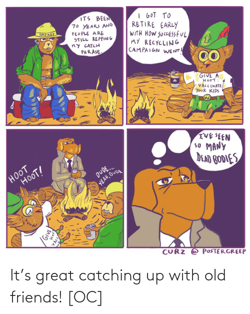 Catching: It's great catching up with old friends! [OC]