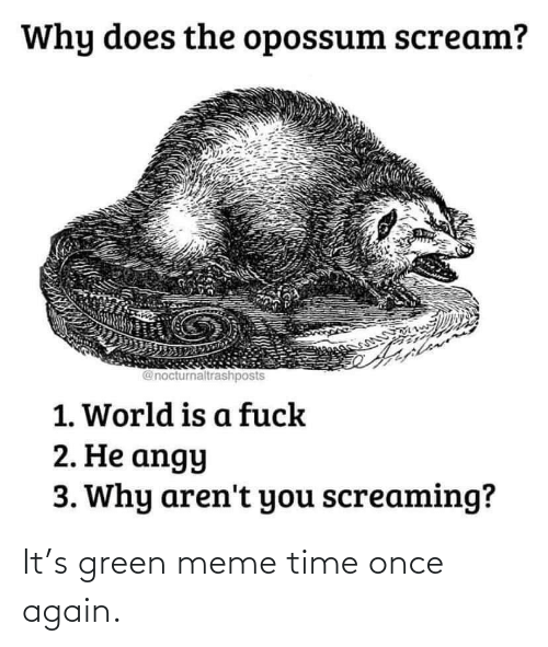 green: It's green meme time once again.