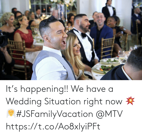 We Have: It's happening!! We have a Wedding Situation right now 💥👰#JSFamilyVacation @MTV https://t.co/Ao8xlyiPFt