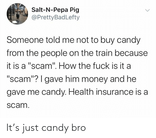 Candy: It's just candy bro