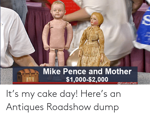 day: It's my cake day! Here's an Antiques Roadshow dump